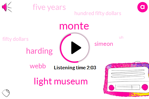 Monte,Light Museum,Harding,Webb,Simeon,Five Years,Hundred Fifty Dollars,Fifty Dollars