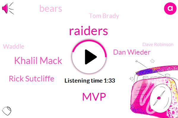 Raiders,MVP,Khalil Mack,Rick Sutcliffe,Dan Wieder,Bears,Tom Brady,Waddle,Dave Robinson,Rogers,Ohio,Rams,Russia,Scott,Silvy,Sixteen Hundred Yards,Twenty Five Years
