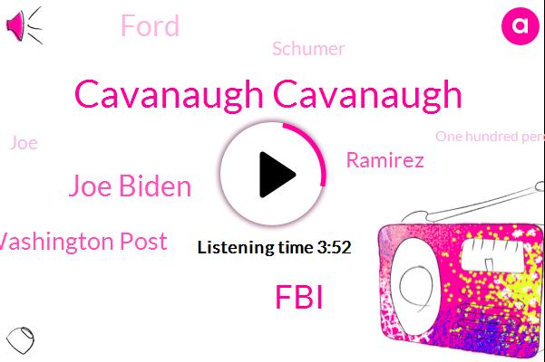 Cavanaugh Cavanaugh,FBI,Joe Biden,Washington Post,Ramirez,Ford,Schumer,JOE,FOX,One Hundred Percent