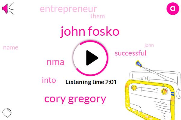 John Fosko,Cory Gregory,NMA