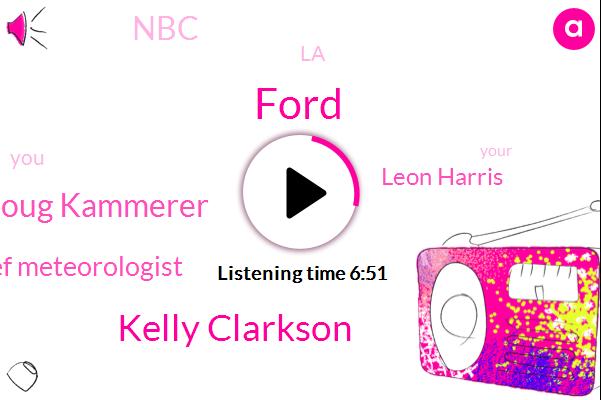 Ford,Kelly Clarkson,Doug Kammerer,Chief Meteorologist,Leon Harris,NBC,LA
