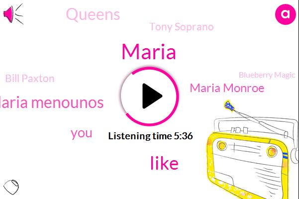 Maria Menounos,Maria,Maria Monroe,Queens,Tony Soprano,Bill Paxton,Blueberry Magic,Spence,Canon