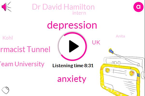 Depression,Anxiety,Pharmacist Tunnel,Part Team University,UK,Dr David Hamilton,Intern,Kohl,Anita,Frazee,Strasser,Writer,Editor,Kanus