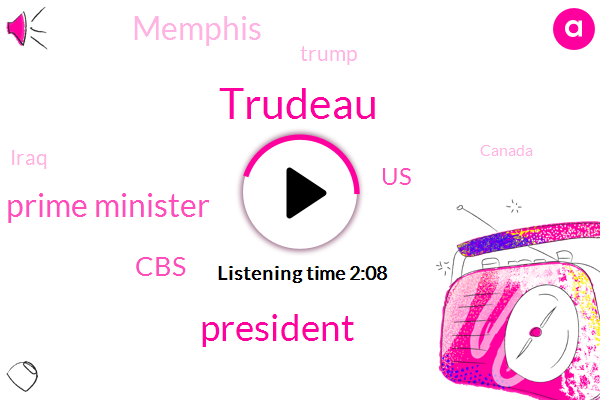 Trudeau,President Trump,Prime Minister,CBS,United States,Memphis,Donald Trump,Iraq,Canada,Rouhani,Illinois,Iran,Military Analyst,Afghanistan,Alabama,National Weather Service,Tennessee,Mississippi,Jim Crystal
