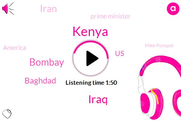 Kenya,Iraq,Bombay,Baghdad,Iran,United States,Prime Minister,FOX,America,Mike Pompeii,Pompeii,Adam Schiff,Jean Metzler