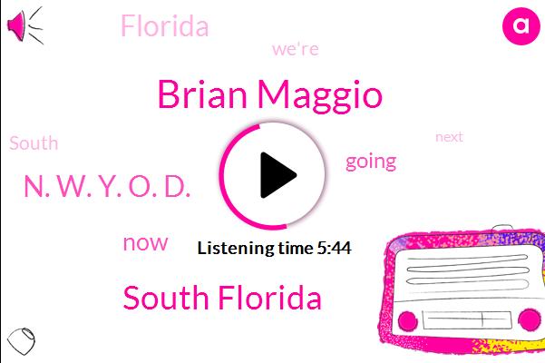 Brian Maggio,South Florida,N. W. Y. O. D.