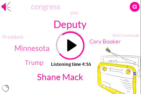 Deputy,Shane Mack,Minnesota,Donald Trump,Cory Booker,Congress,President Trump,Brett Cavenaugh,Maxine Waters,Minnesota House District,Assault,Two Days