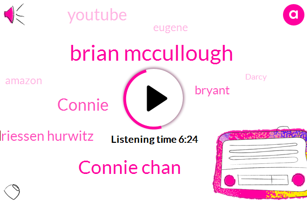 Brian Mccullough,Connie Chan,Andriessen Hurwitz,Connie,Bryant,Youtube,Eugene,Amazon,Darcy,House Party,Palestine