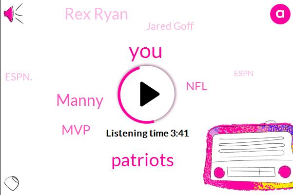 Patriots,Manny,MVP,NFL,Rex Ryan,Jared Goff,Espn.,Espn,Kansas City,Gronkowski,Pittsburgh,Seven Yards,One Day