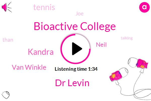 Bioactive College,Dr Levin,Kandra,Van Winkle,Neil,Tennis,JOE