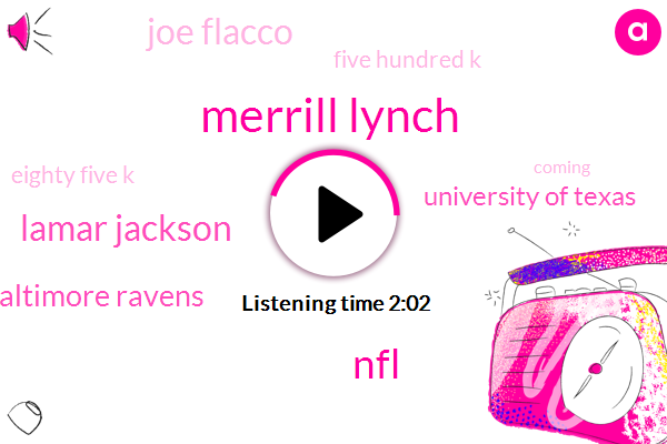 Merrill Lynch,NFL,Lamar Jackson,Baltimore Ravens,University Of Texas,Joe Flacco,Five Hundred K,Eighty Five K