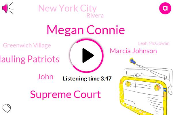 Megan Connie,Supreme Court,Inn Hauling Patriots,John,Marcia Johnson,New York City,Rivera,Greenwich Village,Leah Mcgowan,San Francisco,United States,Megan,Sylvia,Producer,Manet,France
