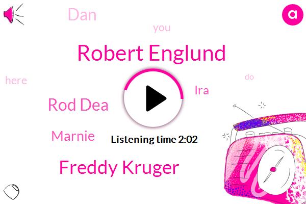 Robert Englund,Freddy Kruger,Rod Dea,Marnie,IRA,DAN
