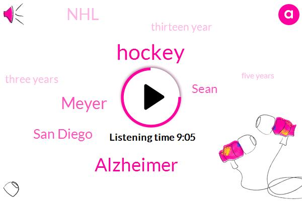 Hockey,Alzheimer,Meyer,San Diego,Sean,NHL,Thirteen Year,Three Years,Five Years,Four Years,AHL