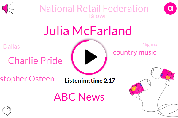 Julia Mcfarland,Abc News,Charlie Pride,Christopher Osteen,Country Music,National Retail Federation,Brown,Dallas,Nigeria,Jim Ryan,Congress,Daria,Army,Air Force