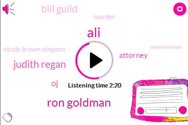 ALI,Ron Goldman,Judith Regan,Attorney,OJ,Bill Guild,Murder,Nicole Brown Simpson,Networkdriven,Sean