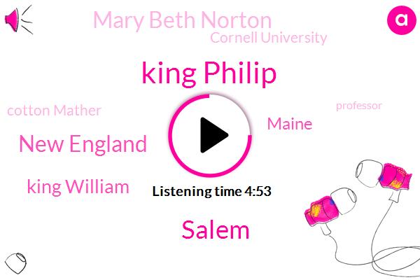 King Philip,New England,Salem,King William,Maine,Mary Beth Norton,Cornell University,Cotton Mather,Professor,Boston,America,Rhode Island,Massachusetts,New Hampshire