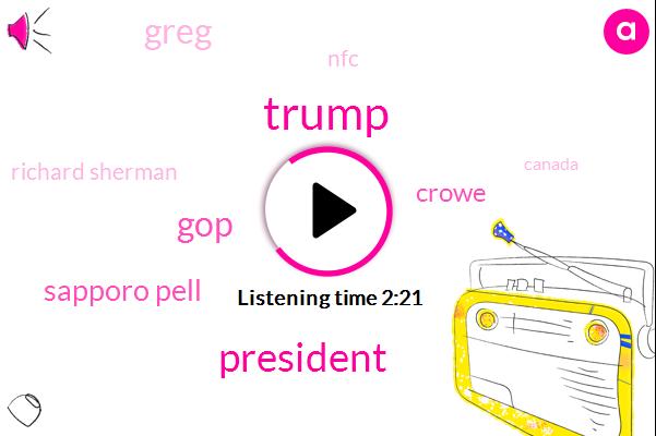 Donald Trump,President Trump,GOP,Sapporo Pell,Komo,Crowe,Greg,NFC,Richard Sherman,Canada,Greg Bell,Greg Bill,Shannon,Seattle,Seahawks,Eggers,Tacoma