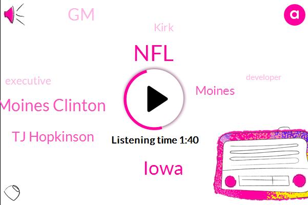 NFL,Iowa,Clinton Moines Clinton,Tj Hopkinson,Moines,GM,Kirk,Executive,Developer,Two Years