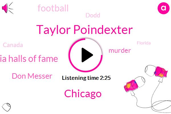 Taylor Poindexter,Chicago,Nova Scotia Halls Of Fame,Don Messer,Murder,Football,CBC,Dodd,Canada,Florida,New Brunswick,Ninety Seven Years,Seven Decades