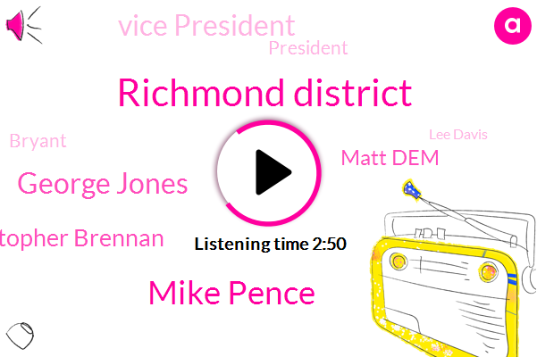 Richmond District,Mike Pence,George Jones,Christopher Brennan,Matt Dem,Vice President,President Trump,Bryant,Lee Davis,Ryan Kelsey,Henrico,Ed Hanover,Us Army Corps Of Engineers,Richmond,Reichel,ABC,Virginia,Shannon,Campbell