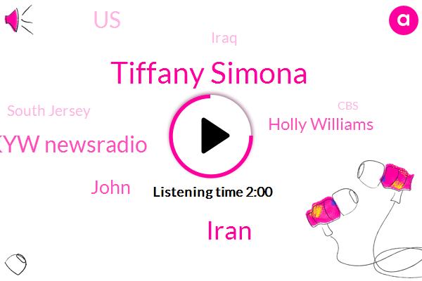 Tiffany Simona,Iran,Kyw Newsradio,John,Holly Williams,United States,Iraq,South Jersey,CBS,Kelowna,Toronto