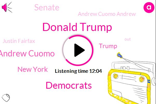 Donald Trump,Democrats,Andrew Cuomo,New York,Senate,Andrew Cuomo Andrew,Justin Fairfax,CNN,Rasmussen,Nathan Phillips,Muller,Washington,Covington,Ralph Northern