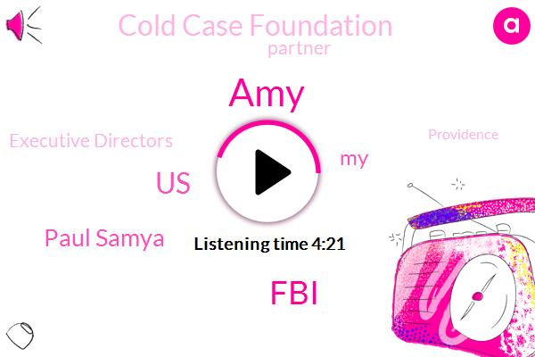 AMY,FBI,United States,Paul Samya,Cold Case Foundation,Partner,Executive Directors,Providence,Nick The