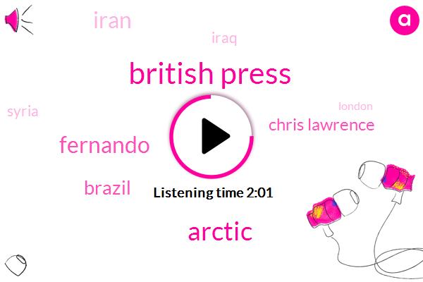British Press,Arctic,Fernando,Brazil,Chris Lawrence,Iran,Iraq,Syria,London,French Army,Rio De Janeiro,Monaco,European Union,Britain,Israel,Lebanon,Yemen,Fourteen Degrees,25 Degrees