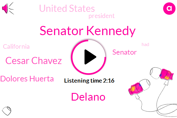 Senator Kennedy,Cesar Chavez,Delano,Dolores Huerta,Senator,United States,President Trump,California