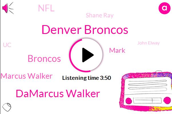 Denver Broncos,Damarcus Walker,Broncos,Demarcus Walker,Mark,NFL,Shane Ray,UC,John Elway,Emmanuel Sanders,Deshaun Hamilton,Joe Ellis