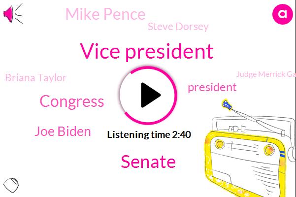 Vice President,Senate,Joe Biden,Congress,President Trump,Mike Pence,Steve Dorsey,Briana Taylor,Judge Merrick Garland,Steve Cave,Twitter,Louisville,Chuck Schumer,Pneumonia,Dr Roger Christiansen