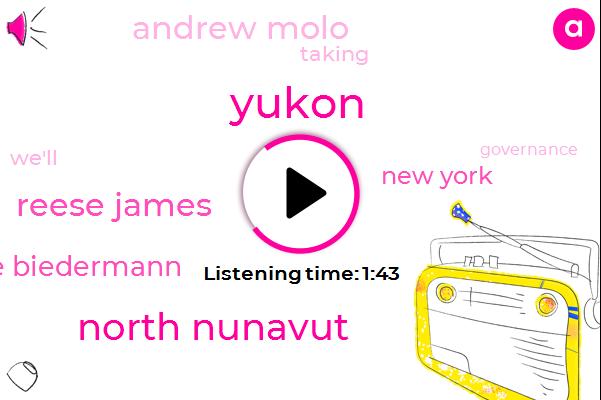 Yukon,North Nunavut,Reese James,Florence Biedermann,New York,Andrew Molo