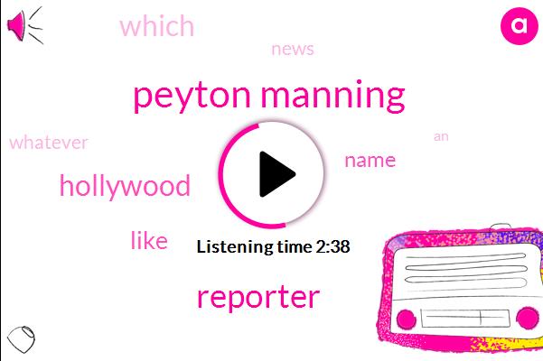 Peyton Manning,Reporter,Hollywood