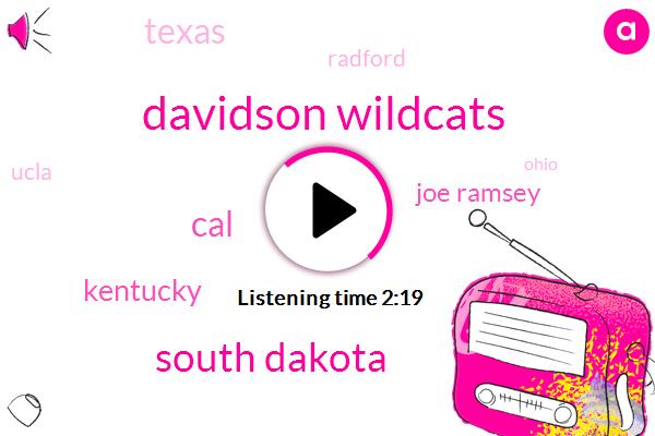 Davidson Wildcats,South Dakota,CAL,Kentucky,Joe Ramsey,Texas,Radford,Ucla,Ohio,Rick Worthington,Broncos,Nato,Chandler Hutchison,Twitter,Basketball,Zona Wildcats,Arizona,Gonzaga,Davidson,Tennessee