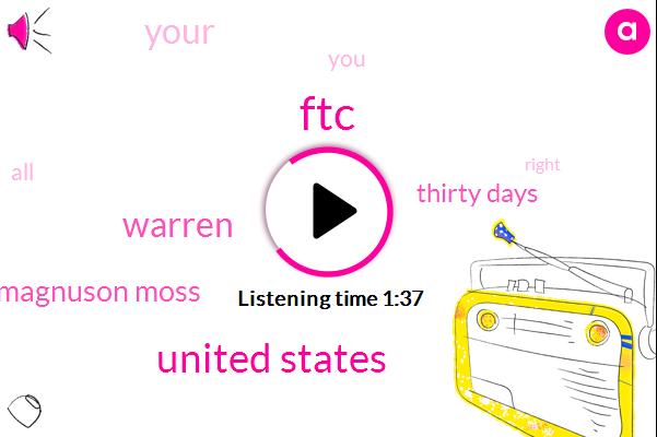 United States,FTC,Warren,Magnuson Moss,Thirty Days