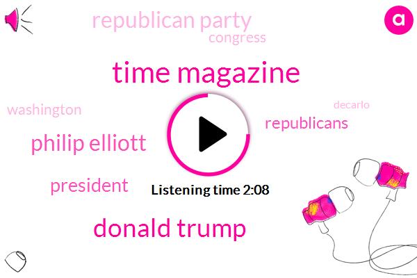 Time Magazine,Donald Trump,Philip Elliott,President Trump,Republicans,Republican Party,Congress,Washington,Decarlo,Twitter,Twelve Months