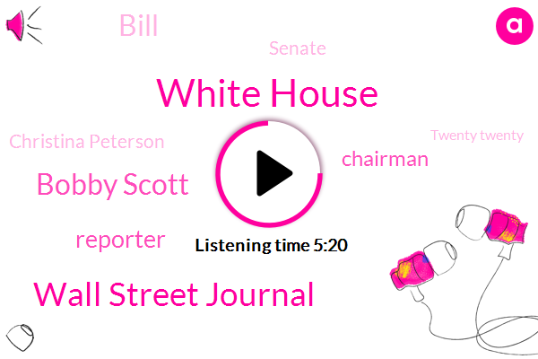 White House,Wall Street Journal,Bobby Scott,Reporter,Chairman,Bill,Senate,Christina Peterson,Twenty Twenty,Capitol Hill Christina,Christine Peterson,Technology Advisor,Congressman Perry Sewell,GOP,Pristina,America,Putin Huck