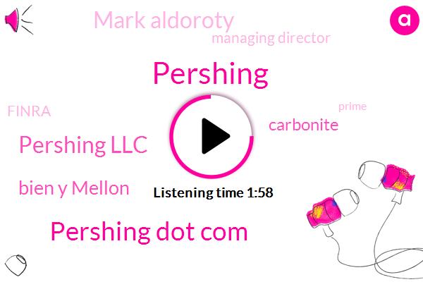 Pershing,Pershing Dot Com,Pershing Llc,Bien Y Mellon,Carbonite,Mark Aldoroty,Managing Director,Bloomberg,Finra