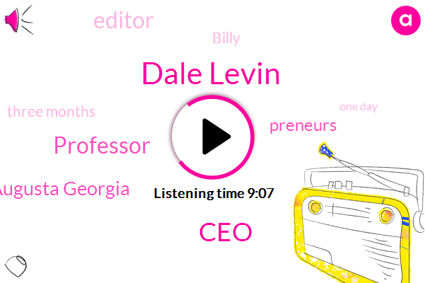 Dale Levin,CEO,Professor,Augusta Georgia,Preneurs,Editor,Billy,Three Months,One Day,Eleven Day