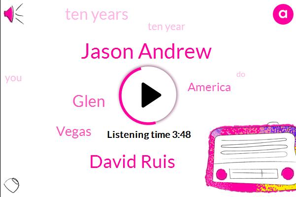 Jason Andrew,David Ruis,Glen,Vegas,America,Ten Years,Ten Year