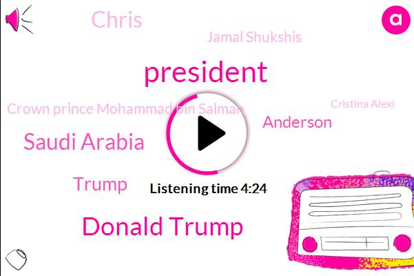 Donald Trump,Saudi Arabia,President Trump,Anderson,Chris,Jamal Shukshis,Crown Prince Mohammad Bin Salman,Cristina Alexi,CNN,Russia,Washington Post,Washington,Christina Washy,New York,General Manager,Manhattan,Michael Cohen