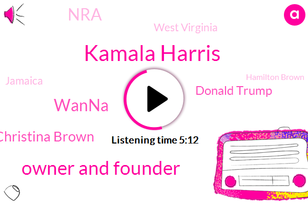 Kamala Harris,Owner And Founder,Wanna,Miss Christie Christina Brown,Donald Trump,NRA,West Virginia,Jamaica,Hamilton Brown,Harvard,ED,Brown,Brownstown,United States,Senate