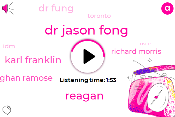 Dr Jason Fong,Reagan,Karl Franklin,Dr Fung Meghan Ramose,Richard Morris,Dr Fung,Toronto,IDM,Osce