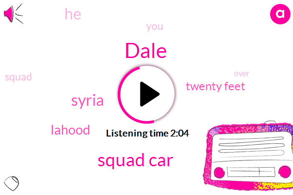 Dale,Squad Car,Syria,Lahood,Twenty Feet