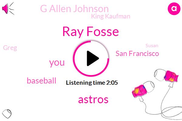 Ray Fosse,Astros,Baseball,San Francisco,G Allen Johnson,King Kaufman,Greg,Susan