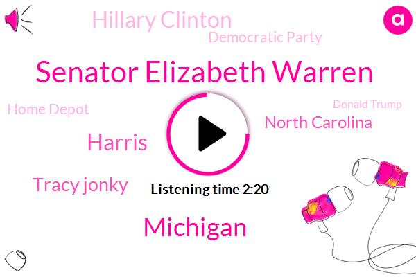 Senator Elizabeth Warren,Michigan,Harris,Tracy Jonky,North Carolina,Hillary Clinton,Democratic Party,Home Depot,Donald Trump,Bloomberg,White House,Dan Mccreevy,Boston,CBS,Marquez,Fraud,Jim Krasula