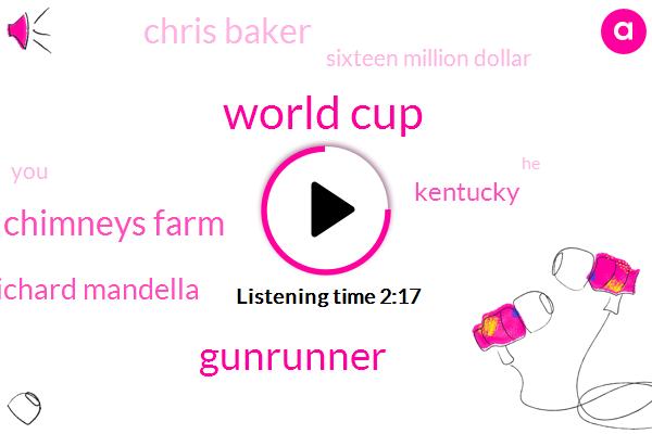 World Cup,Gunrunner,Three Chimneys Farm,Richard Mandella,Kentucky,Chris Baker,Sixteen Million Dollar