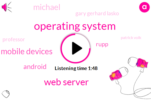 Operating System,Web Server,Mobile Devices,Android,Rupp,Michael,Gary Gerhard Lasko,Professor,Patrick Volk,Germany,Two Four Years