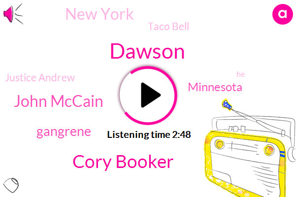 Cory Booker,Dawson,John Mccain,Gangrene,Minnesota,New York,Taco Bell,Justice Andrew